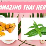 2 Amazing Thai herbs to help you in Daily life