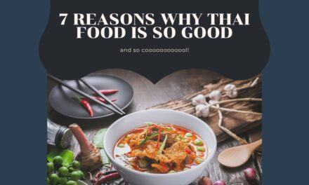 7 Reasons Why Thai Food Is So Good And Cool