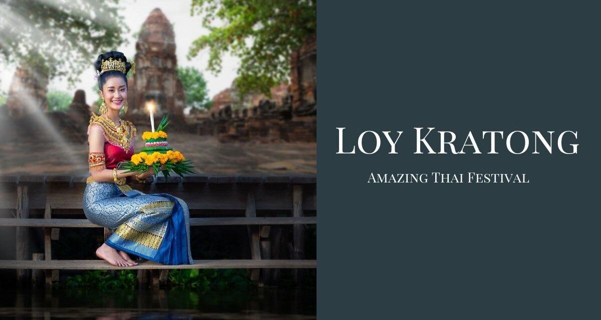 Loy Kratong Festival –  Amazing Thai Festival